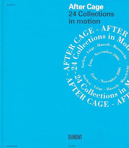 After Cage - 24 collections in motion.: Cage, John: