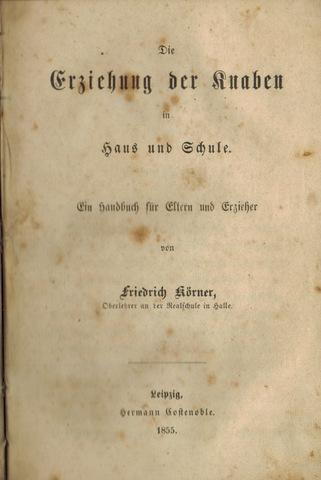 Die Erziehung der Knaben in Haus und: Körner, Friedrich: