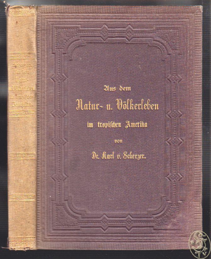Aus dem Natur- und Völkerleben im tropischen: SCHERZER, Karl v.