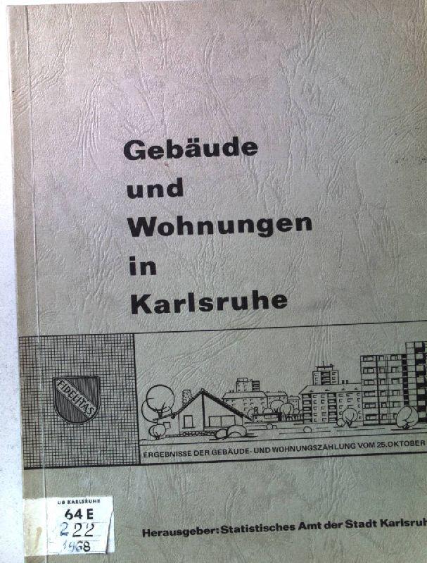 Gebäude und Wohnungen in Karlsruhe. Ergebnisse der: Statistisches Amt der