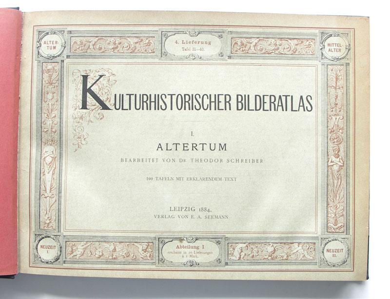 Kulturhistorischer Bilderatlas. I. Altertum, II. Mittelalter (alles: Schreiber, Theodor und