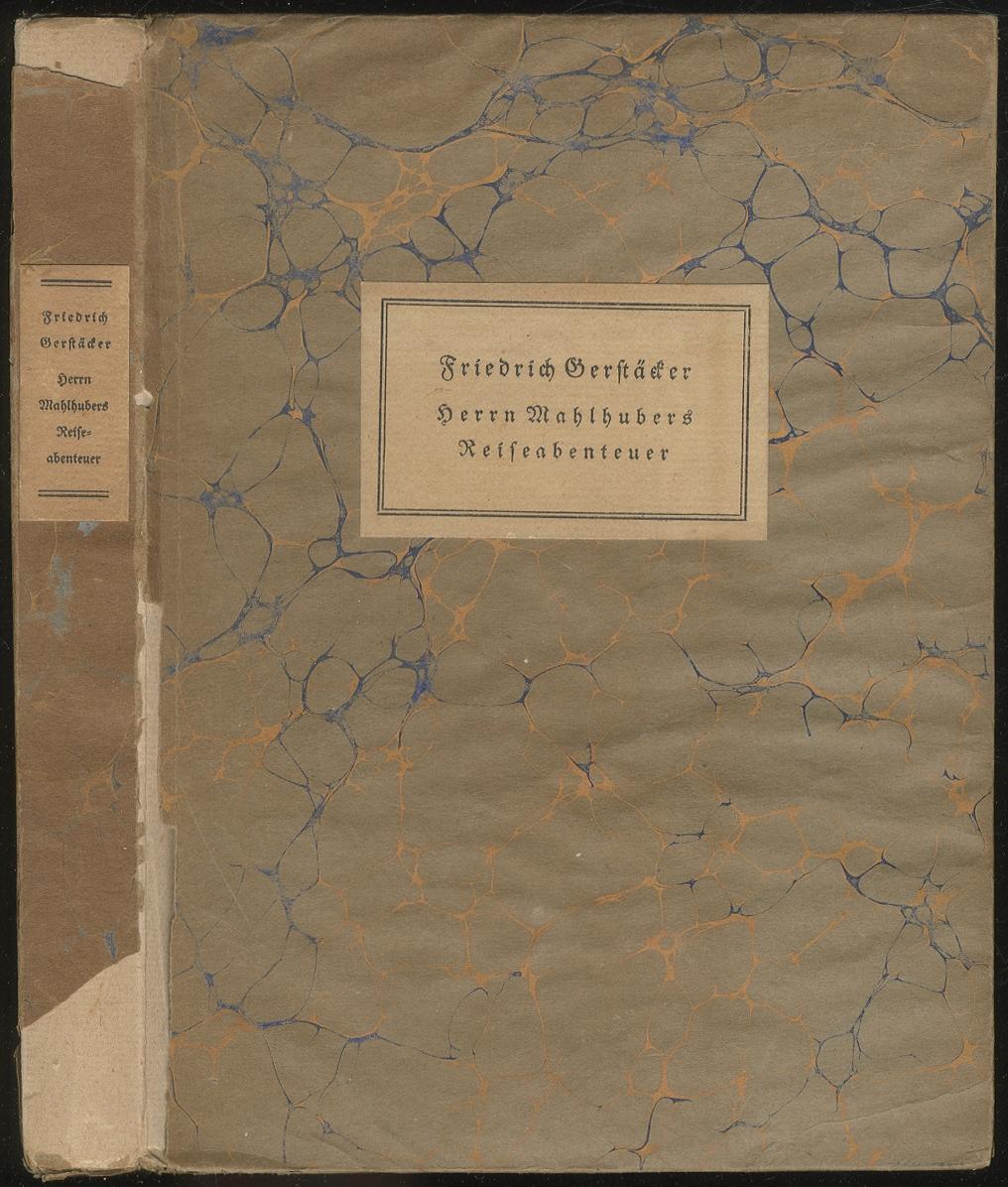 Herrn Mahlhubers Reiseabenteuer. Eine Erzählung: GERSTACKER, Friedrich