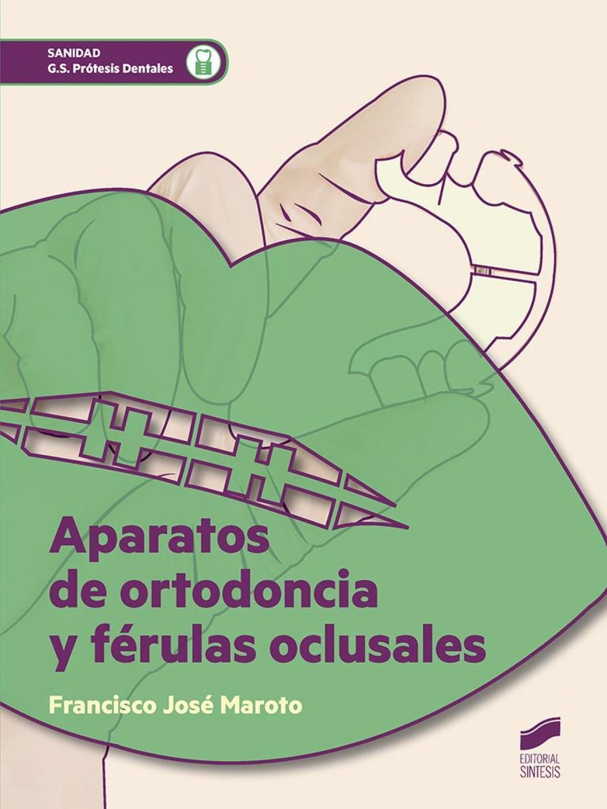 Aparatos de ortodoncia y ferulas oclusales - Vv.Aa.