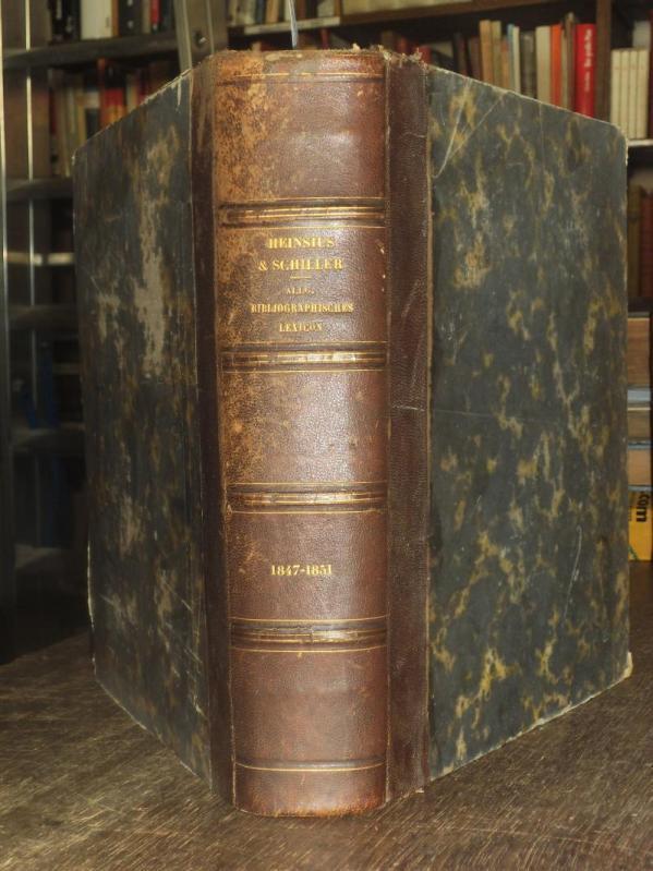Heinsius 1847-1851. - Allgemeines Deutsches Bücher-Lexikon oder: Heinsius, Wilhelm: