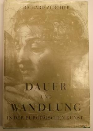 Dauer und Wandlung in der europäischen Kunst.: Zürcher, Richard