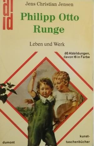 Philipp Otto Runge. Leben und Werk.: Jensen, Jens Christian