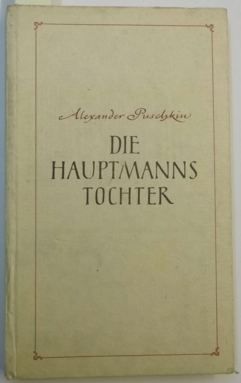 Die Hauptmannstochter. 1834-1836.: Puschkin, Alexander