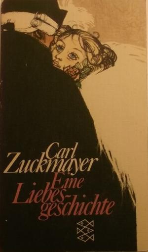 Eine Liebesgeschichte.: Zuckmayer, Carl