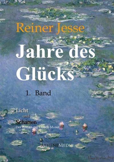 Jahre des Glücks - Der Roman mit: Reiner Jesse