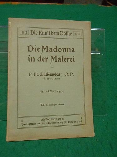 Die Madonna in der Malerei. Aus der: Nieuwbarn, M. C.: