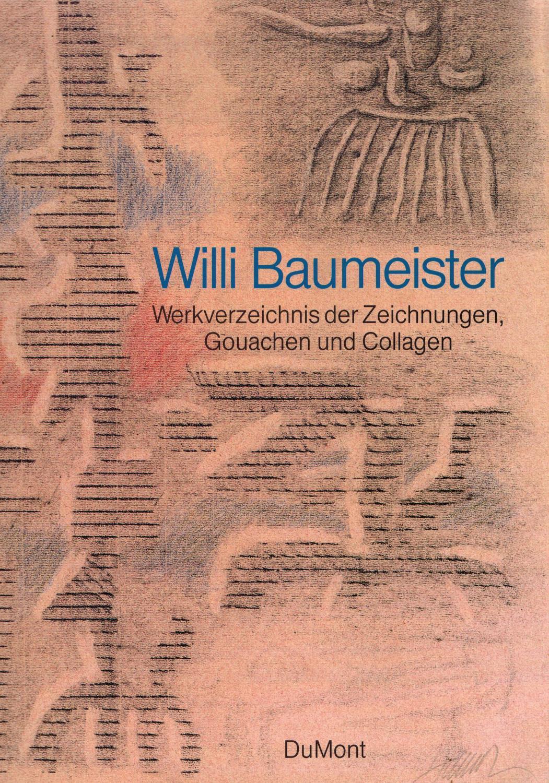 Willi Baumeister 1889 - 1955. Werkverzeichnis der: Ponert, Dietmar J.;