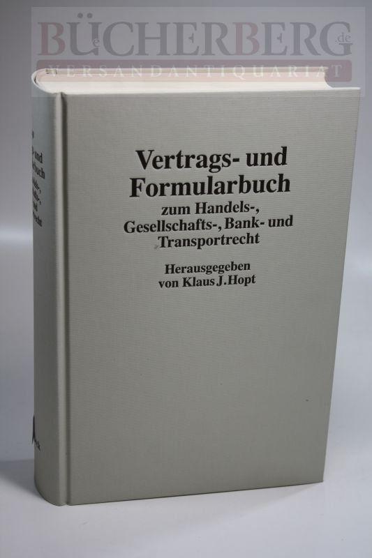 Vertrags- und Formularbuch zum Handels-, Gesellschafts-, Bank-: Hopt, Klaus J.: