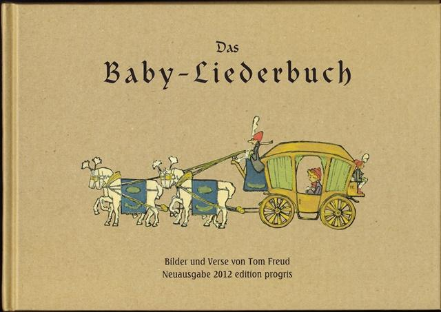 Das Baby - Liederbuch. Bilder und Verse: Freud, Tom: