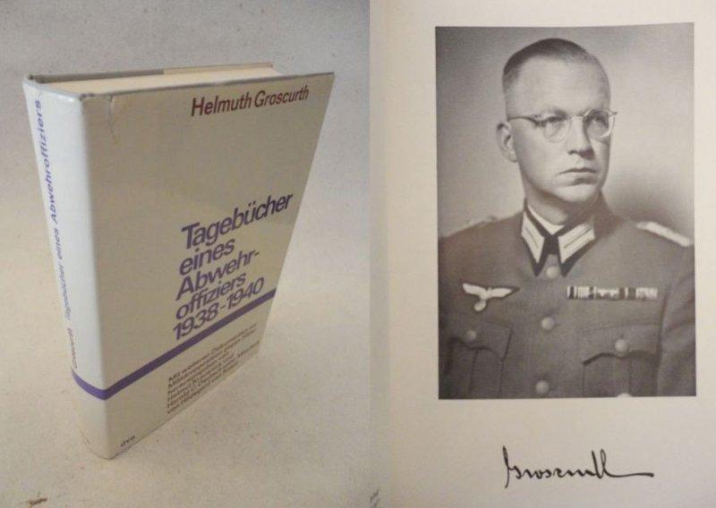 Tagebuch eines Abwehroffiziers 1938 - 1940. Mit: Helmuth Groscurth:
