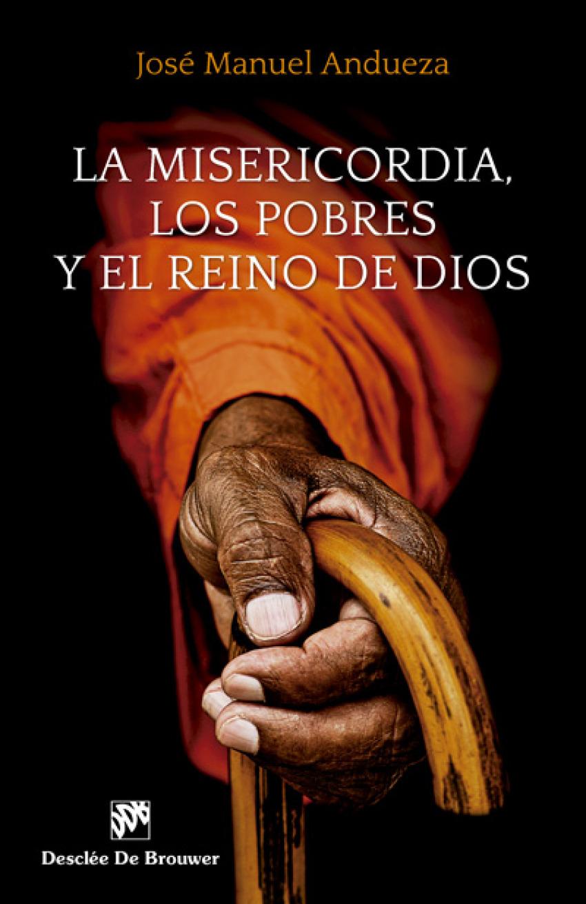La misericordia, los pobres y el reino de dios - Andueza Soteras, Jose Manuel