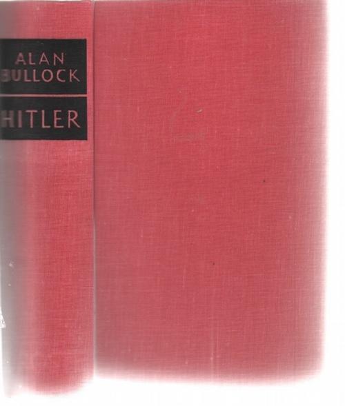 Hitler- Eine Studie über Tyrannei von Allan: Bullock, Alan, Zur
