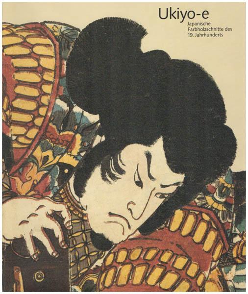 Ukiyo-e. Japanische Farbholzschnitte des 19. Jahrhunderts. Bilder: Heckmanns, Friedrich W.: