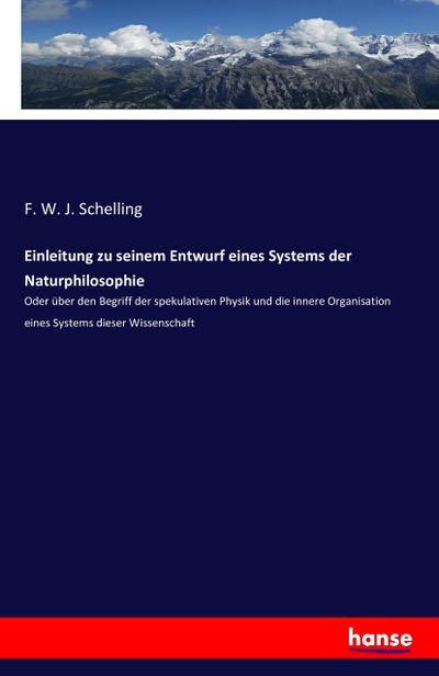 Einleitung zu seinem Entwurf eines Systems der: F. W. J.