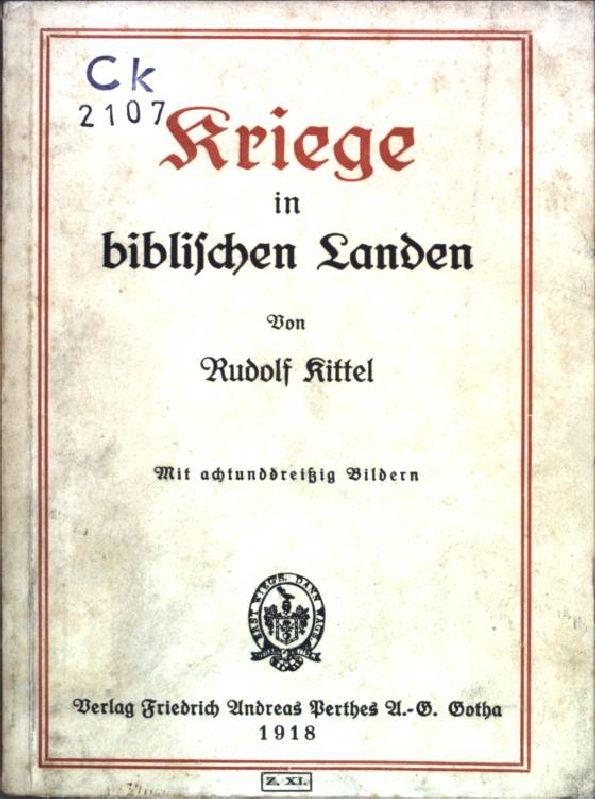 Kriege in biblischen Landen;: Kittel, Rudolf: