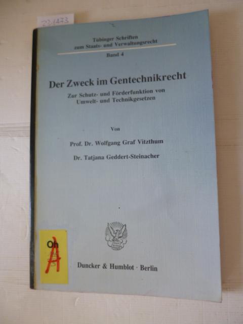 Der Zweck im Gentechnikrecht : zur Schutz- und Förderfunktion von Umwelt- und Technikgesetzen - Vitzthum, Wolfgang ; Geddert-Steinacher, Tatjana