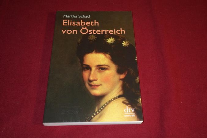 ELISABETH VON ÖSTERREICH. - Schad Martha
