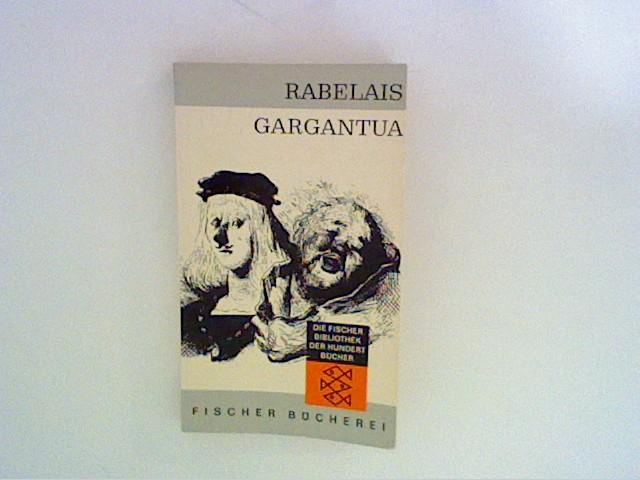 Das höchst erstaunliche Leben des grossen Gargantua,: Rabelais, Francois: