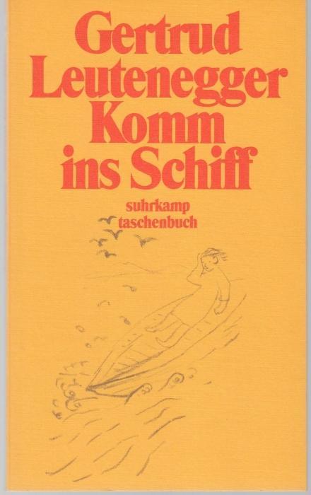 Komm ins Schiff: Leutenegger, Gertrud