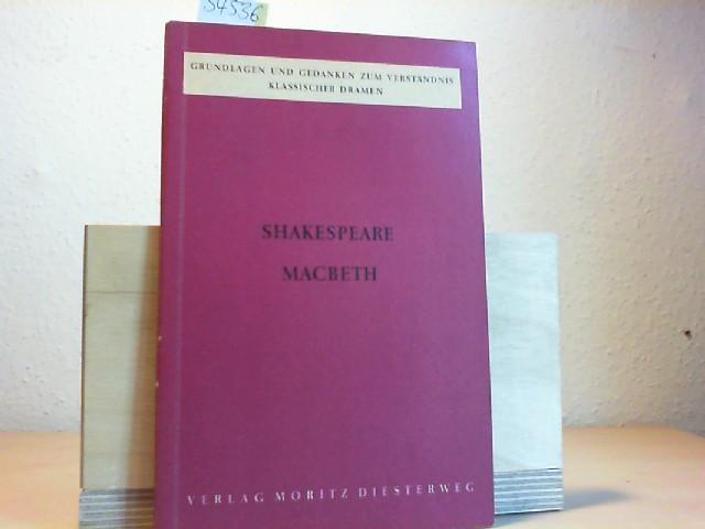 Shakespear, Macbeth. Grundlagen und Gedanken zum Verständnis: FLATTER, RICHARD: