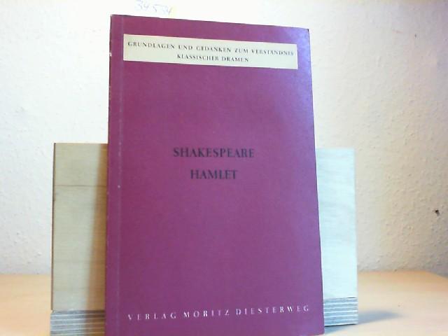 Shakespear, Hamlet. Grundlagen und Gedanken zum Verständnis: FLATTER, RICHARD: