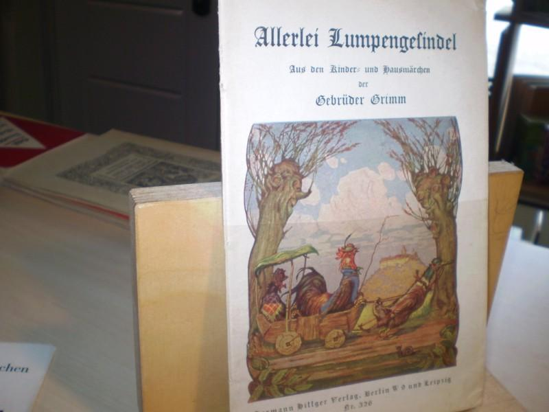 ALLERLEI LUMPENGESINDEL. Aus den Kinder- und Hausmärchen.: Grimm, Brüder.