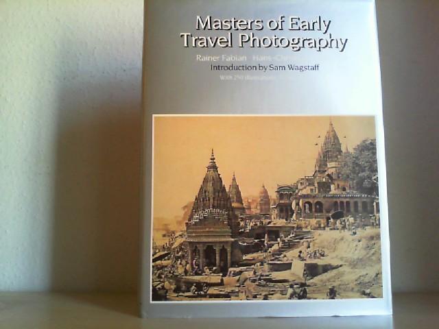 MASTERS OF EARLY TRAVEL PHOTOGRAPHY. Introduction by Sam Wagstaff. - Fabian, Rainer u. Hans-Chr. Adam.