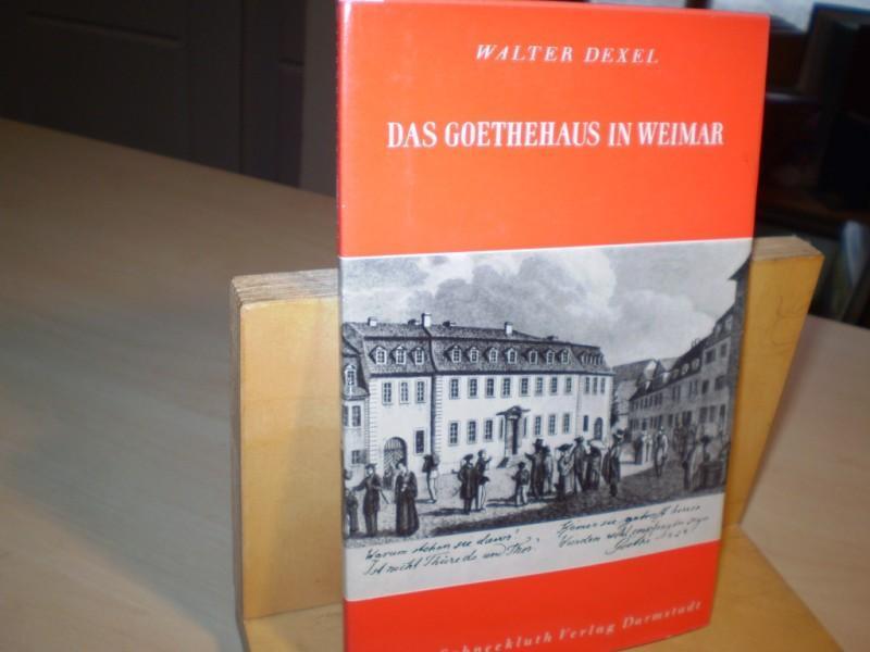 Das Goethehaus in Weimar.: Dexel, Walter: