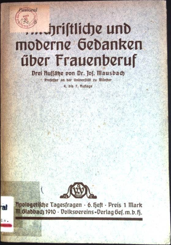 Altchristliche und moderne Gedanken über Frauenberuf Apologetische: Mausbach, Joseph: