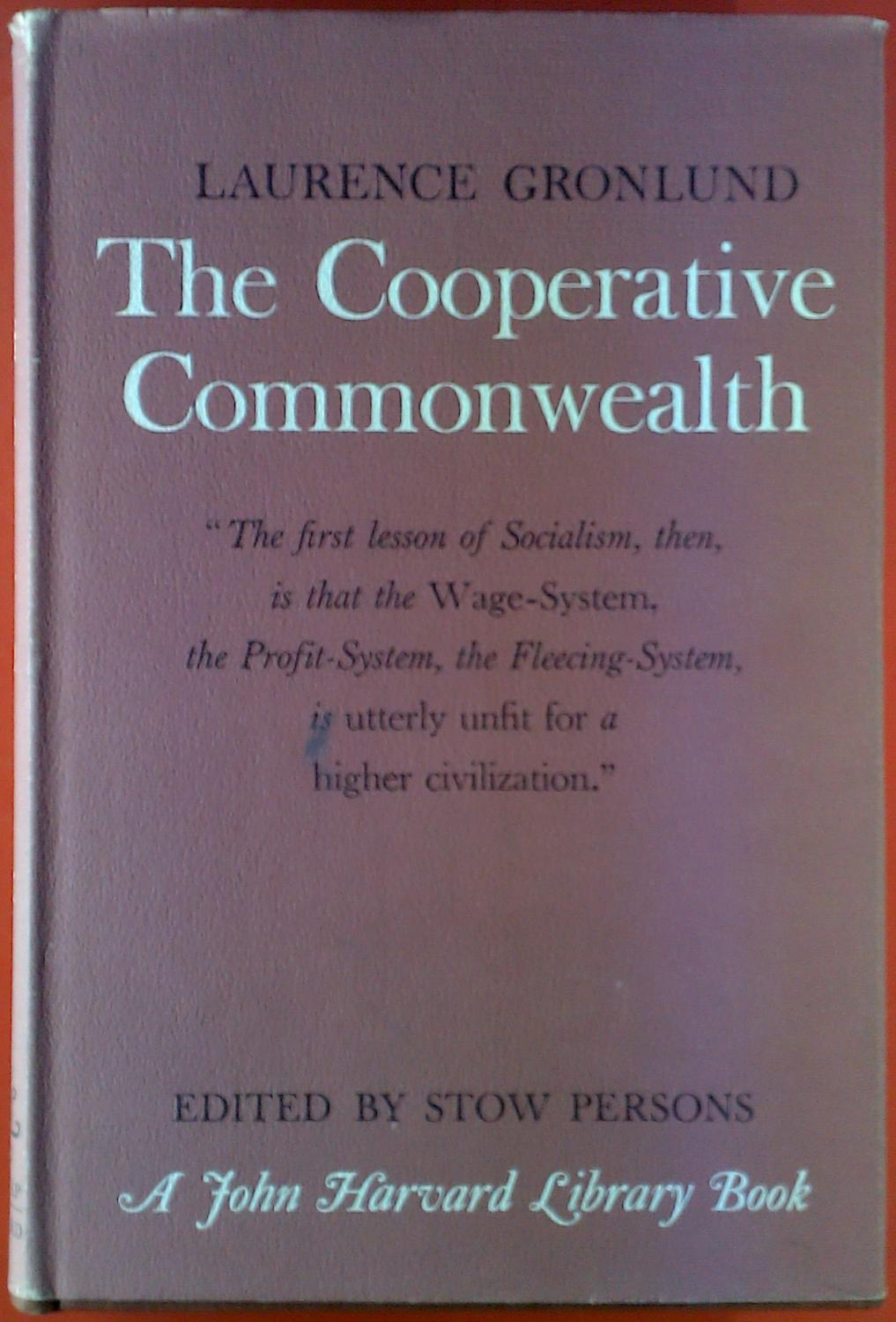 The Coopertive Commonwealth. A John Harvard Library: Laurence Gronlund, Stow