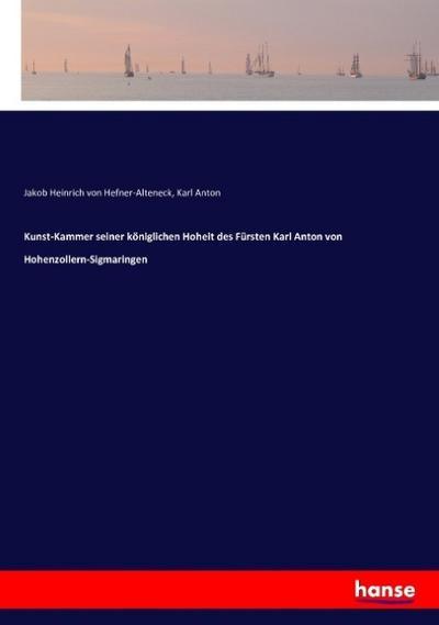 Kunst-Kammer seiner königlichen Hoheit des Fürsten Karl: Jakob Heinrich von
