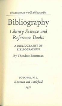 Bibliography. Library science and reference books. A: BESTERMAN Theodore -