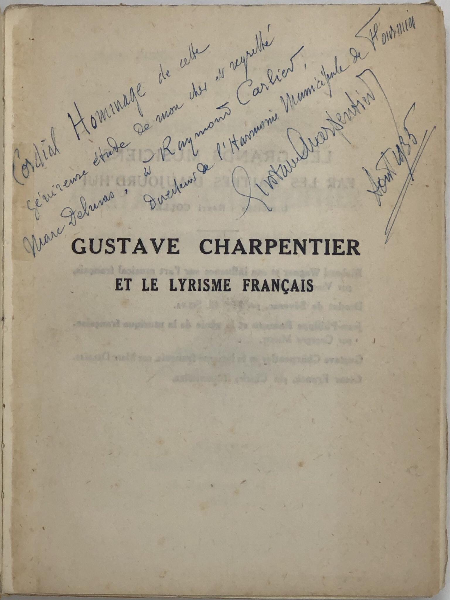 Gustave Charpentier et le Lyrisme Français: CHARPENTIER Gustave.; DELMAS