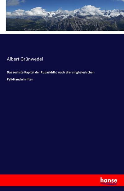 Das sechste Kapitel der Rupasiddhi, nach drei: Albert Grünwedel