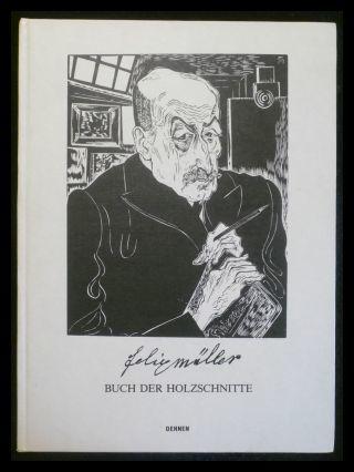 Conrad Felixmüller - Buch der Holzschnitte: Heckmanns, Friedrich W.:
