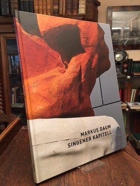 Markus Daum : Singener Kapitell und Kunst im Öffentlichen Raum. - Daum, Markus (1959- ). - Bauer, Christoph : Städtische Kunstsammlungen Singen (Hrsg) / Weber, Dieter (Gestaltung)