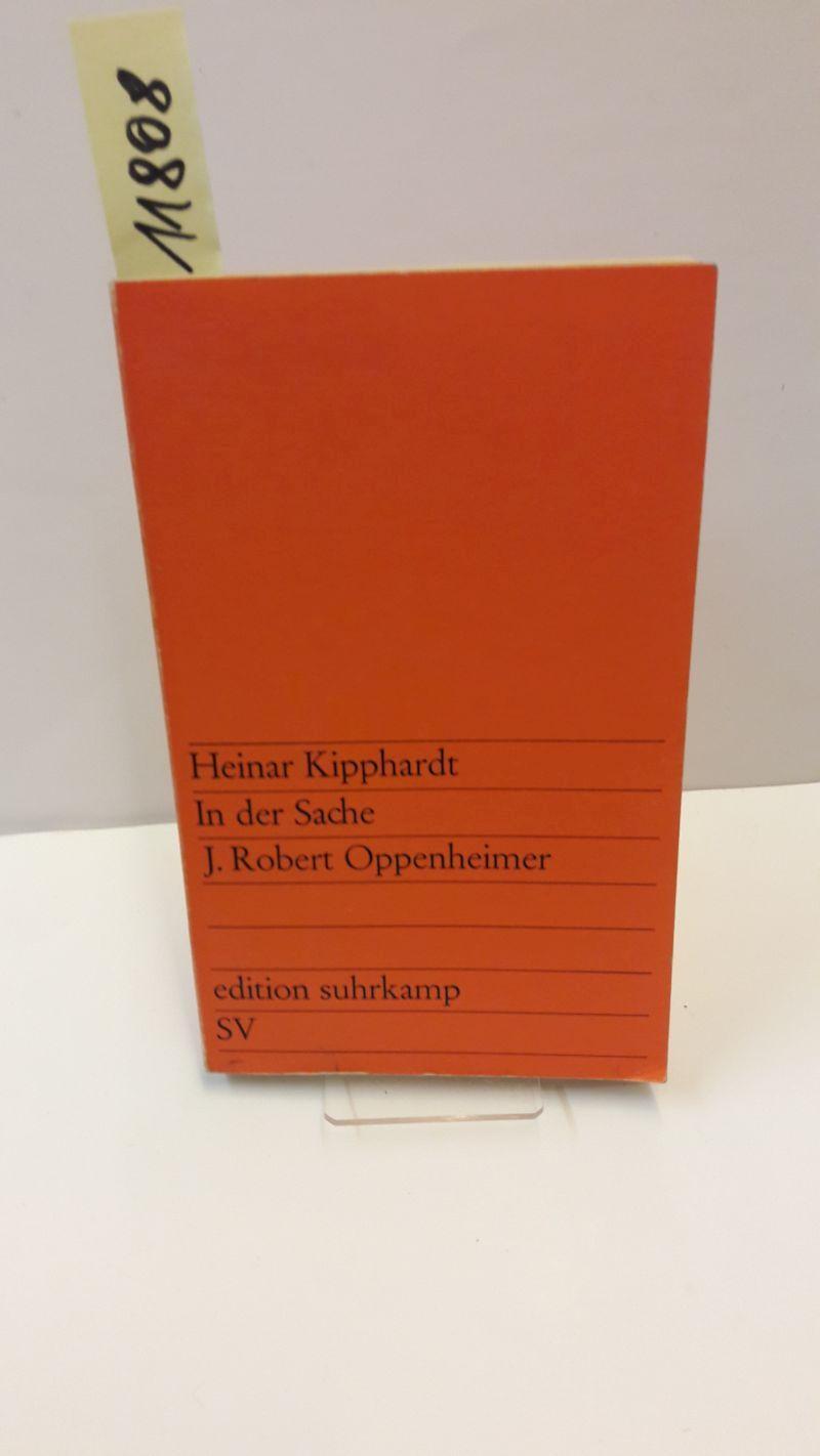In der Sache J. Robert Oppenheimer.: Kipphardt, Heinar
