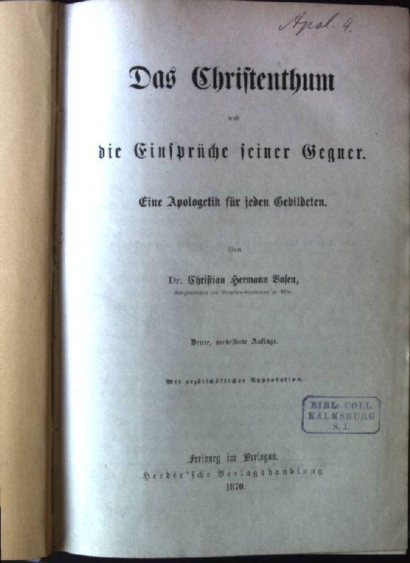 Das Christenthum und die Einsprüche seiner Gegner.: Bosen, Christian Hermann: