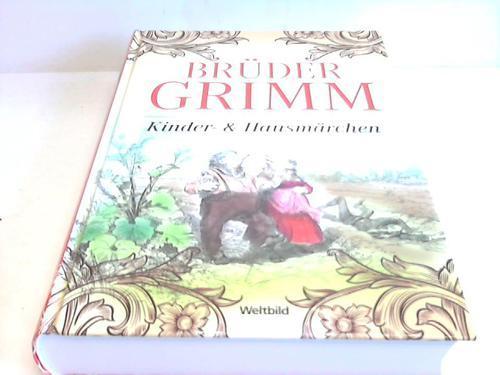 Brüder Grimm. Kinder- & Hausmärchen: Grimm, Jacob (Hrsg.)