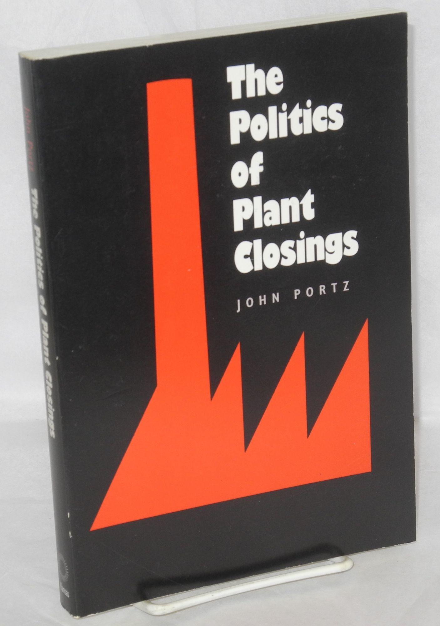 The politics of plant closings - Portz, John