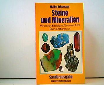 Steine und Mineralien. Mineralien, Edelsteine, Gesteine, Erze.: Walter Schumann: