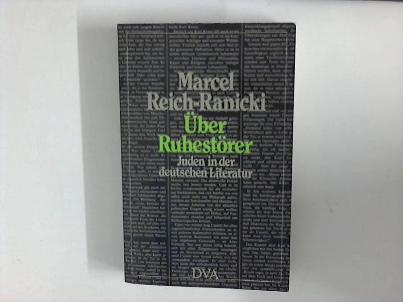 Über Ruhestörer : Juden in der deutschen: Reich-Ranicki, Marcel: