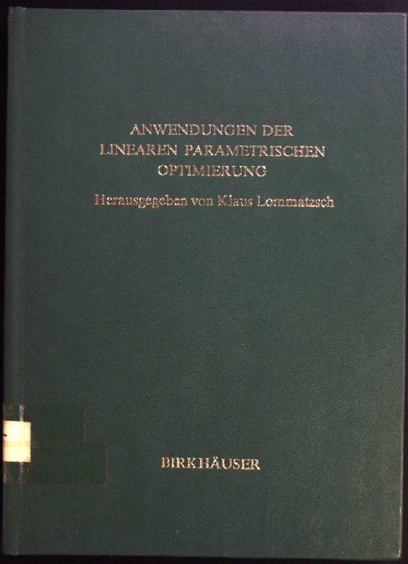Anwendungen der Linearen Parametrischen Optimierung. Lehrbücher und: Lommatzsch, Klaus: