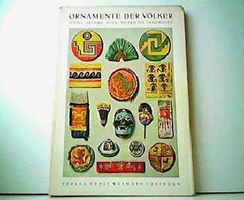 Ornamente der Völker. Eine Sammlung angewandter Schmuckformen: H. Th. Bossert: