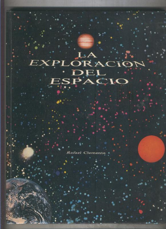 La exploracion del espacio - Rafael Clemente