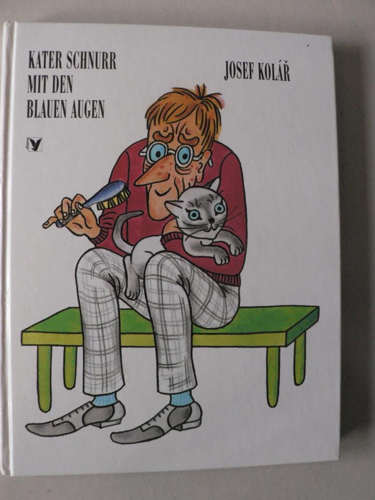 Kater Schnurr mit den blauen Augen: Josef Kolár/Otfried Preussler